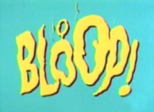 El sonido que hizo Bloop