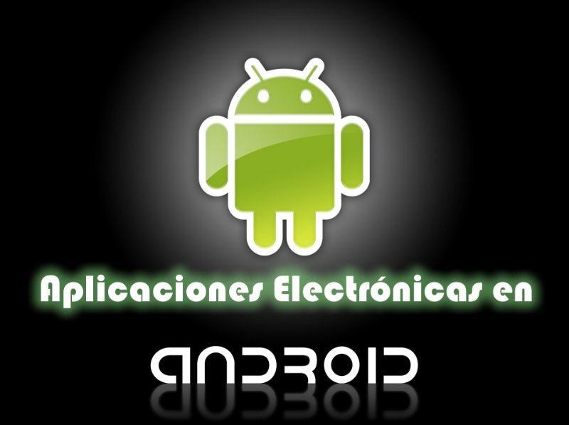 La electrónica en 10 aplicaciones para Android