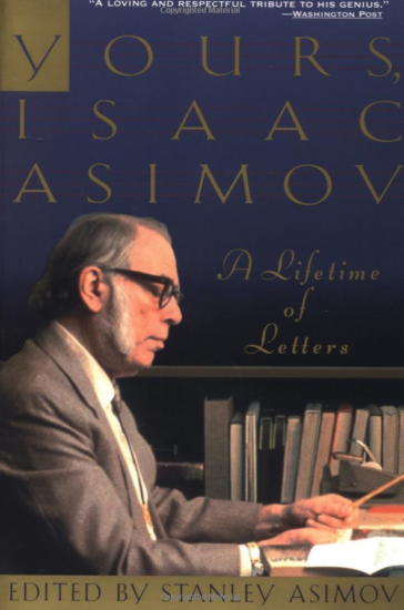 Yours, Isaac Asimov: A lifetime in letters
